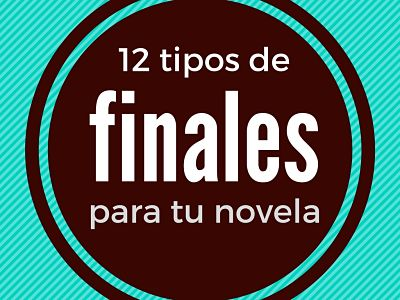 12 tipos de finales para tu novela