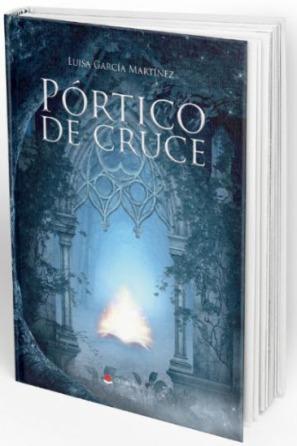 Pórtico de cruce, escrito por Luisa García Martínez