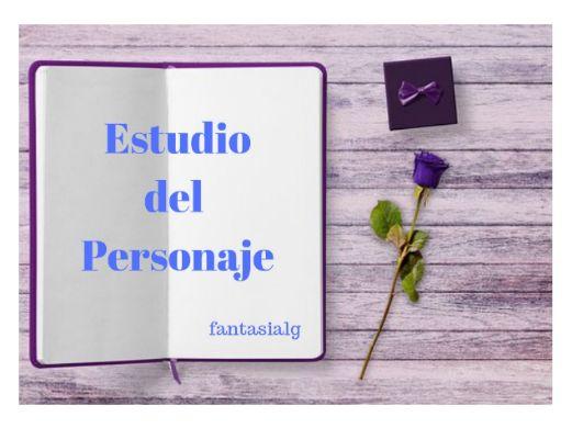 Estudio del Personaje. Fantasialg.blog