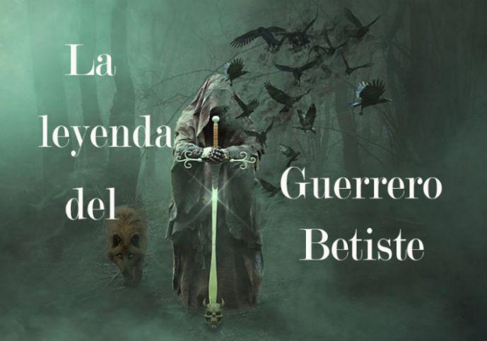 Leyenda del Guerrero Betiste, por Luisa García M.