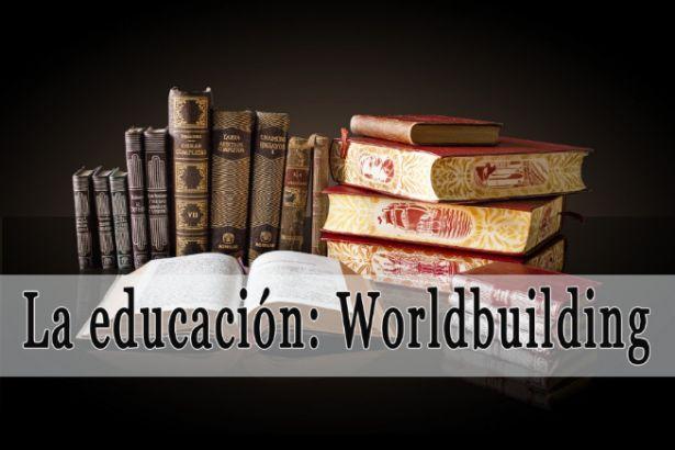La educación: Worldbuilding. Fantasialg