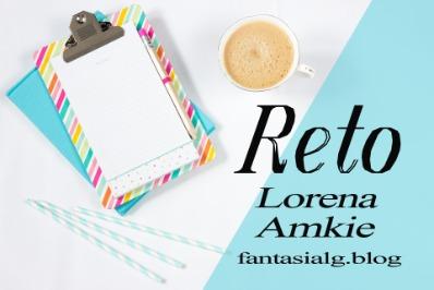 Reto: Lorena Amkie. Fantasialg.blog